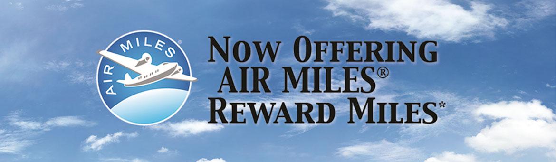 Now offering Air Miles Reward Miles